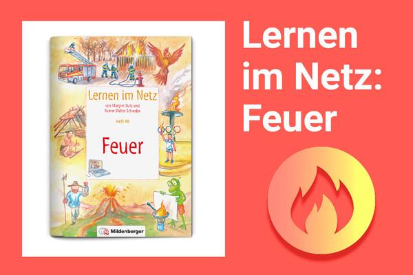 Lernen im Netz: Feuer